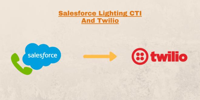 Salesforce Open CTI Lightning with Twilio