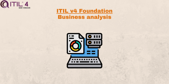 Practice – Business analysis – ITILv4
