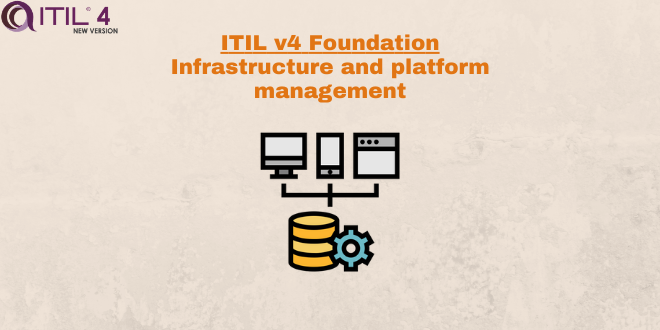 Practice – Infrastructure and platform management – ITILv4