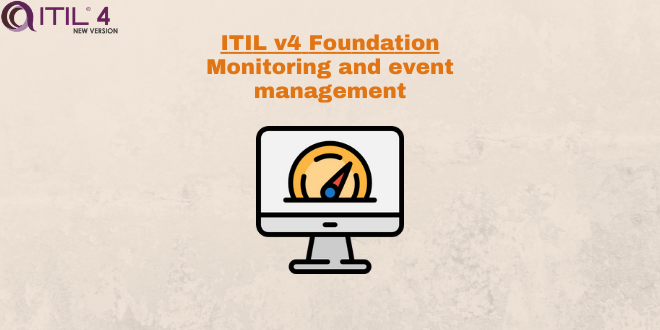 Practice – Monitoring and event management – ITILv4