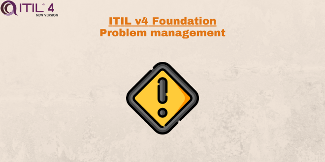 Practice – Problem management – ITILv4