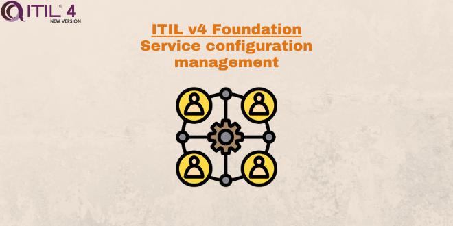Practice – Service configuration management – ITILv4