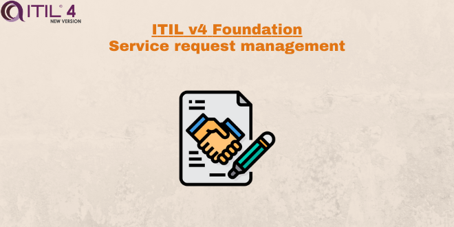 Practice – Service request management – ITILv4